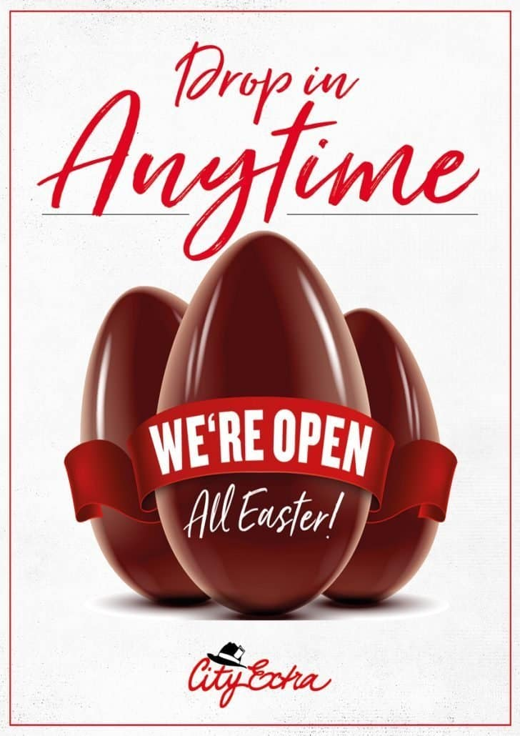 City Extra is open throughout all of Easter. Open 24/7 365 Days a year.